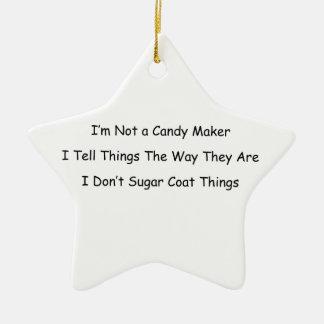 I'm Not a Candy Maker Ceramic Ornament