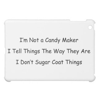 I'm Not a Candy Maker Cover For The iPad Mini