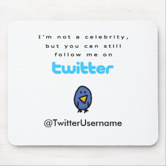 I'm Not A Celebrity...Follow Me on Twitter Mouse Pad