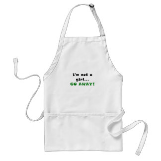 Im not a Girl Go Away Adult Apron