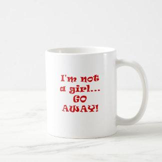 Im Not a Girl Go Away Mugs