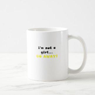 Im not a Girl Go Away Classic White Coffee Mug
