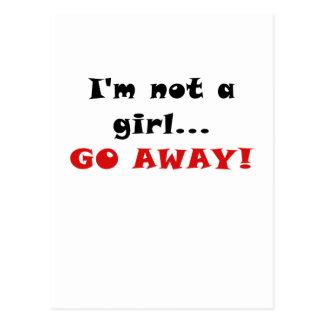 Im not a Girl Go Away Postcard