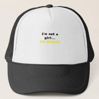 Im not a Girl Go Away Trucker Hat