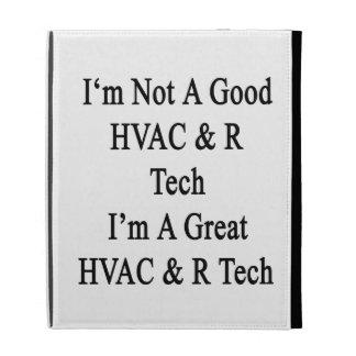 I'm Not A Good HVAC R Tech I'm A Great HVAC R Tech iPad Folio Cases