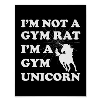 I'm not a gym rat gym unicorn poster