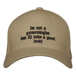 im not a gynocologistbut ill take a good  look! baseball cap