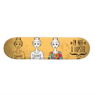 """I'm not a hipster 7 7/8"""" Skateboard Deck"""