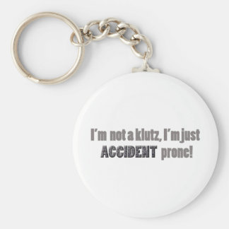 I'm not a klutz just accident prone keychain
