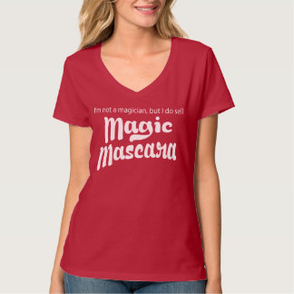 I'm not a magician but I do sell magic mascara T-Shirt