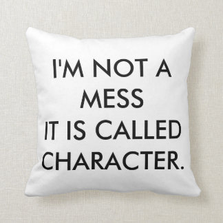 I'M NOT A MESS! Overstuffed Decor Throw Pillow