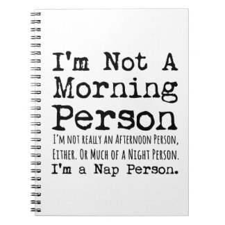 I'm Not a Morning Person, I'm a Nap Person Notebook
