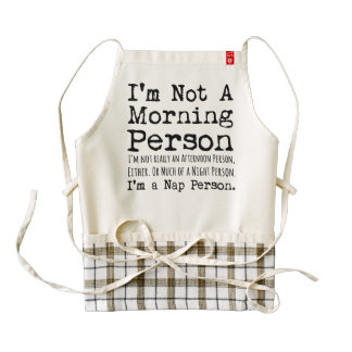 I'm Not a Morning Person, I'm a Nap Person Zazzle HEART Apron