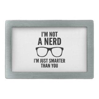 I'm Not A Nerd. I'm Just Smarter Than You. Rectangular Belt Buckle