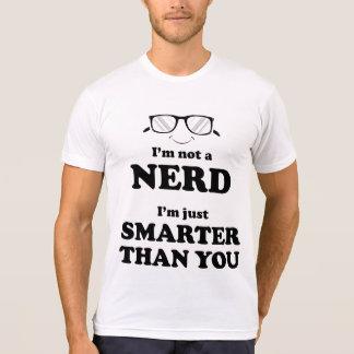 I'm not a Nerd I'm just smarter than you T-Shirt