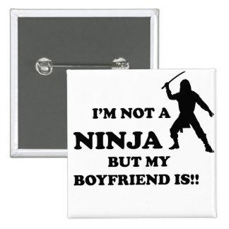 I'm Not a Ninja But My Boyfriend Is Pinback Button