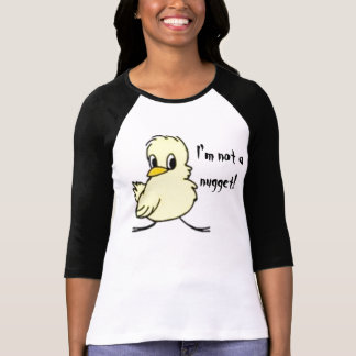 """I'm Not a Nugget"" T Shirt"