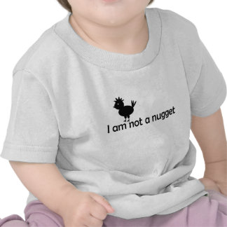 i'm not a nugget t shirts