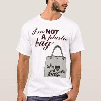 I'm NOT A plastic bag T-Shirt