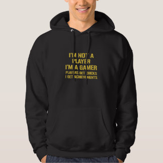 I'm Not A Player I'm A Gamer Hoodie