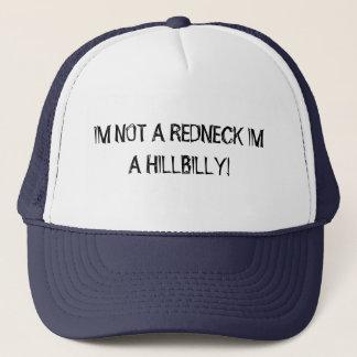 IM NOT A REDNECK IM A HILLBILLY! TRUCKER HAT