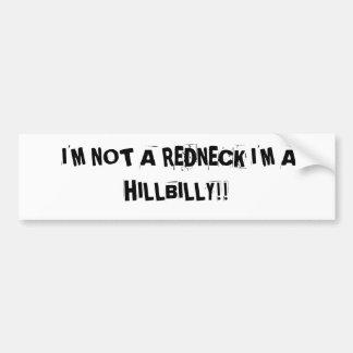 I'M NOT A REDNECK I'M A HILLIBILLY BUMPER STICKER