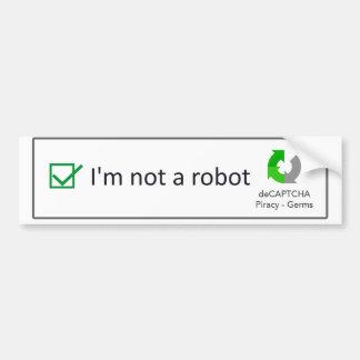 I'm not a robot bumper sticker