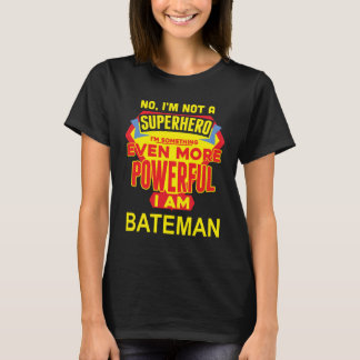 I'm Not A Superhero. I'm BATEMAN. Gift Birthday T-Shirt