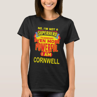 I'm Not A Superhero. I'm CORNWELL. Gift Birthday T-Shirt