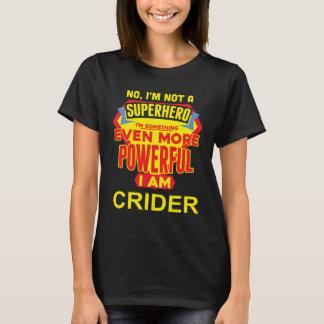 I'm Not A Superhero. I'm CRIDER. Gift Birthday T-Shirt