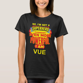 I'm Not A Superhero. I'm VUE. Gift Birthday T-Shirt