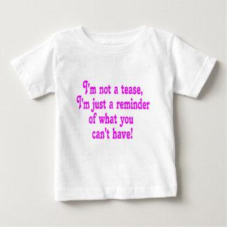 I'm not a tease shirt