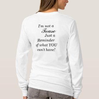 I'm not a Tease... T-Shirt