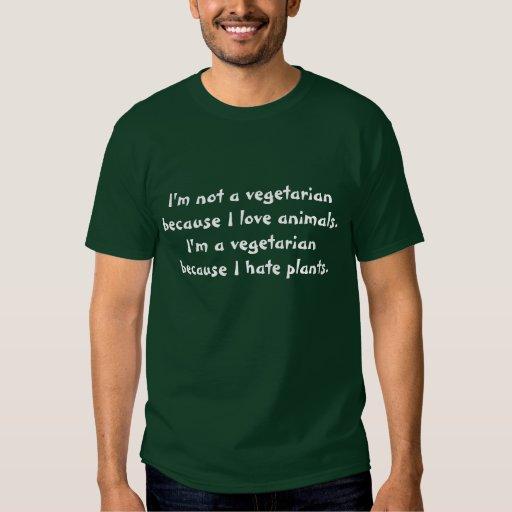 I'm not a vegetarian because I love animals.  I... T-Shirt