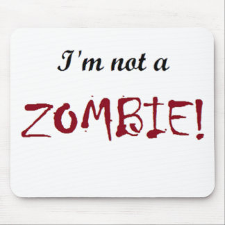 I'm not a Zombie Mouse Pad