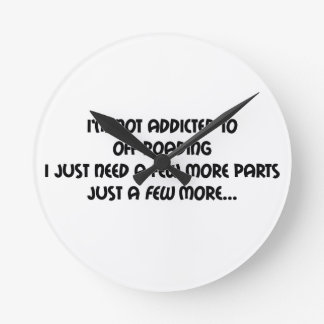 Im Not Addicting To Off Roading I Just Need A Few Round Wallclock
