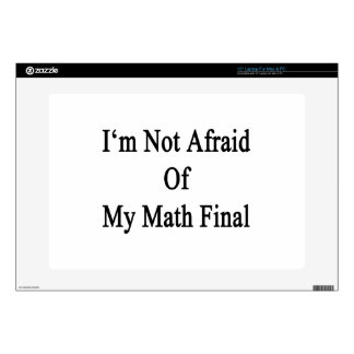 I'm Not Afraid Of My Math Final Decal For Laptop