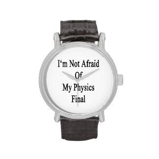 I'm Not Afraid Of My Physics Final Watch
