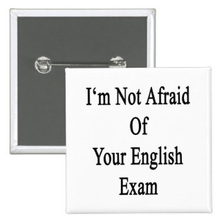 I'm Not Afraid Of Your English Exam Button