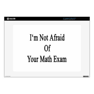 """I'm Not Afraid Of Your Math Exam 15"""" Laptop Decals"""