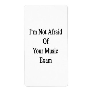 I'm Not Afraid Of Your Music Exam Shipping Label