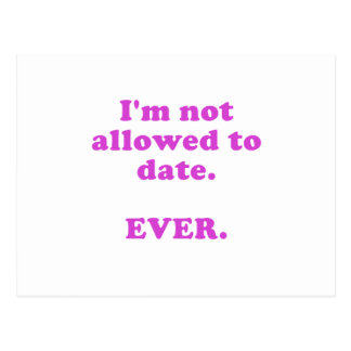 Im Not Allowed to Date Ever Postcard