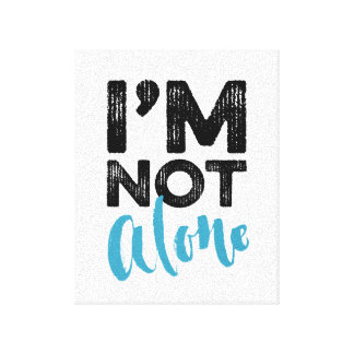 I'm Not Alone - Hand Lettering Typography Design Canvas Print