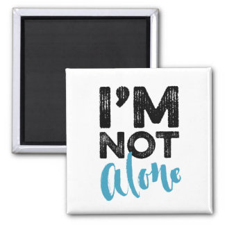 I'm Not Alone - Hand Lettering Typography Design Magnet