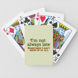 I'm Not Always Late Bicycle Playing Cards