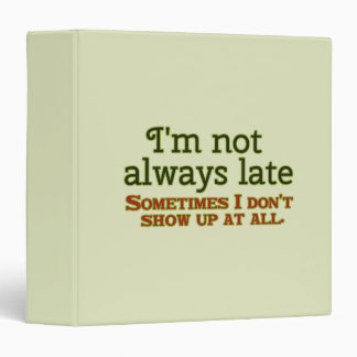 I'm not Always Late Binder