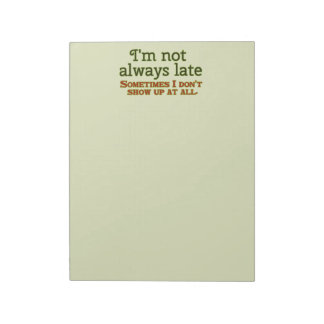 I'm not Always Late Notepad