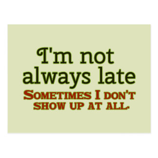 I'm Not Always Late Postcard