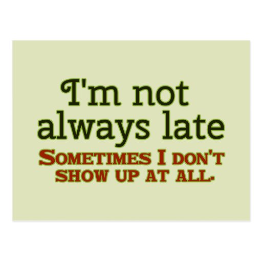 I'm Not Always Late Postcards