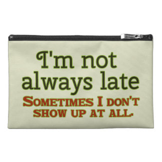 I'm Not Always Late Travel Accessories Bag